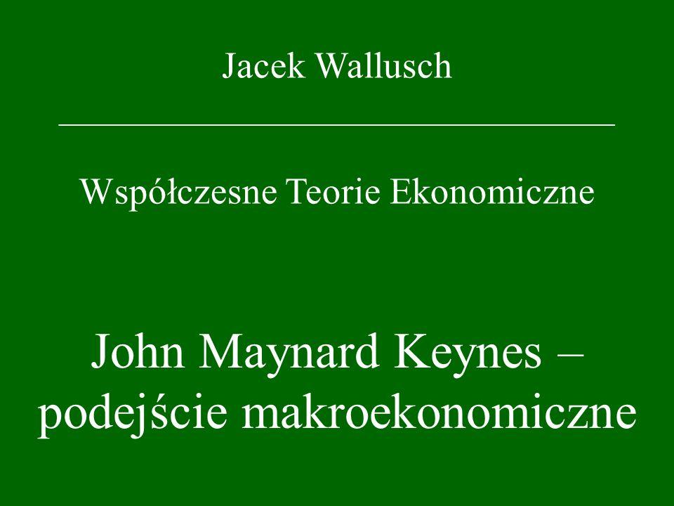 John Maynard Keynes – podejście makroekonomiczne