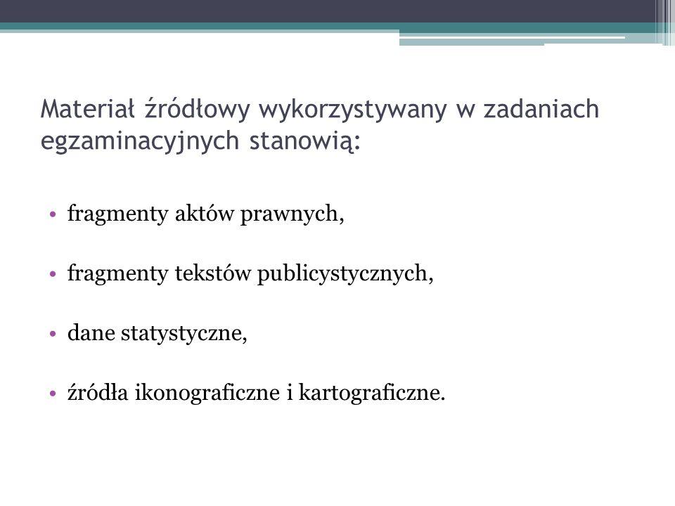 Materiał źródłowy wykorzystywany w zadaniach egzaminacyjnych stanowią: