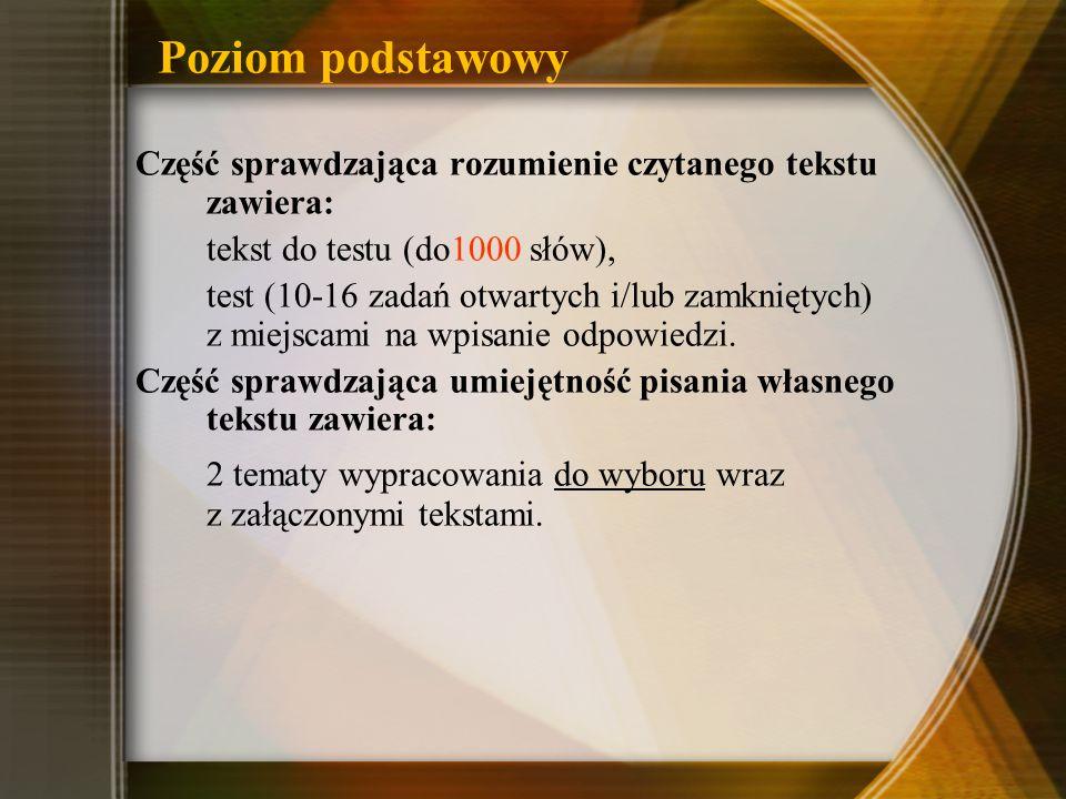 Poziom podstawowy Część sprawdzająca rozumienie czytanego tekstu zawiera: tekst do testu (do1000 słów),