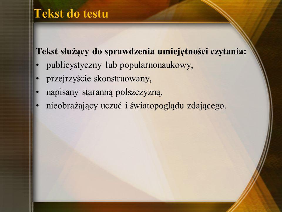 Tekst do testu Tekst służący do sprawdzenia umiejętności czytania: