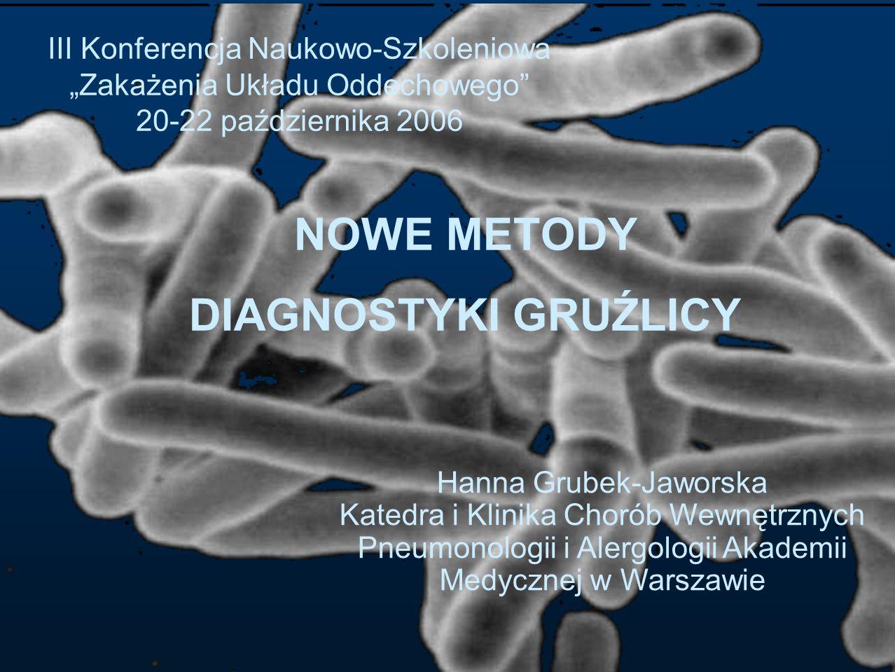 NOWE METODY DIAGNOSTYKI GRUŹLICY