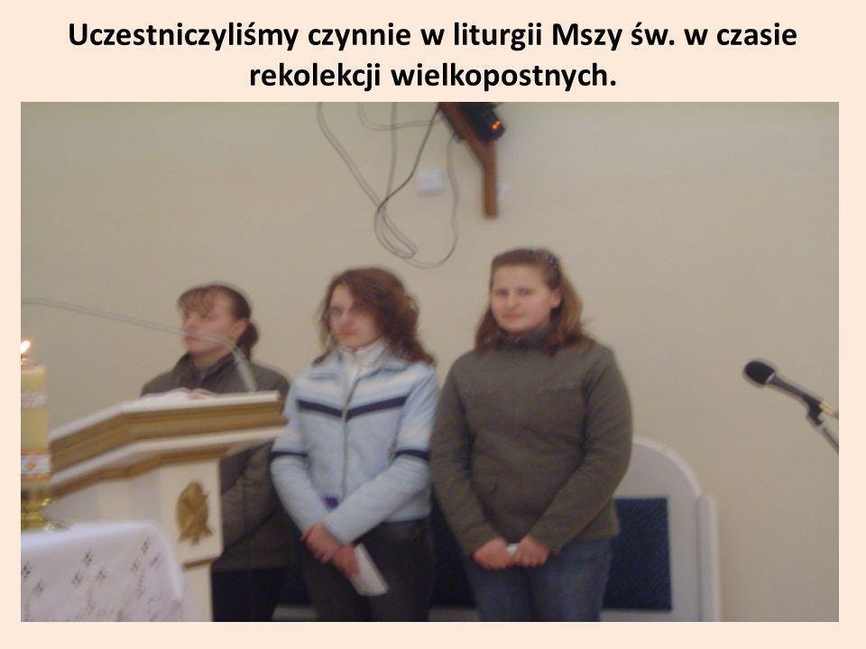 Uczestniczyliśmy czynnie w liturgii Mszy św