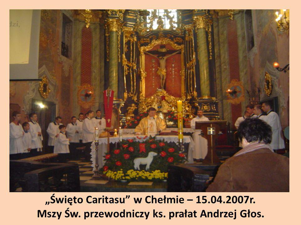 """""""Święto Caritasu w Chełmie – 15. 04. 2007r. Mszy Św. przewodniczy ks"""
