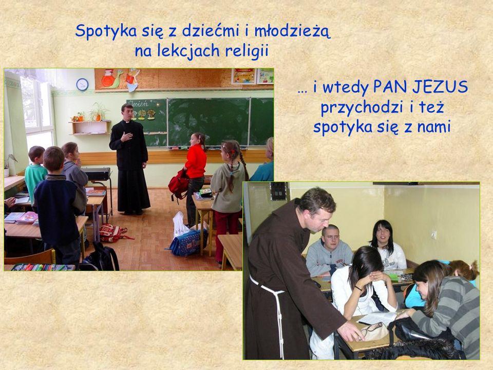 Spotyka się z dziećmi i młodzieżą na lekcjach religii