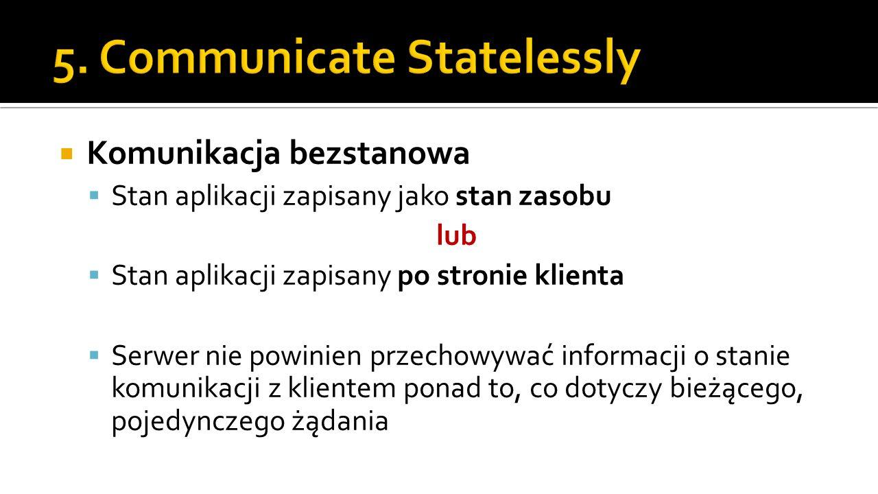 5. Communicate Statelessly