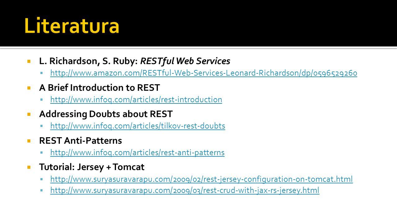 Literatura L. Richardson, S. Ruby: RESTful Web Services