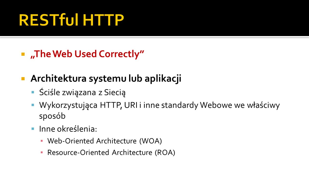 "RESTful HTTP ""The Web Used Correctly"