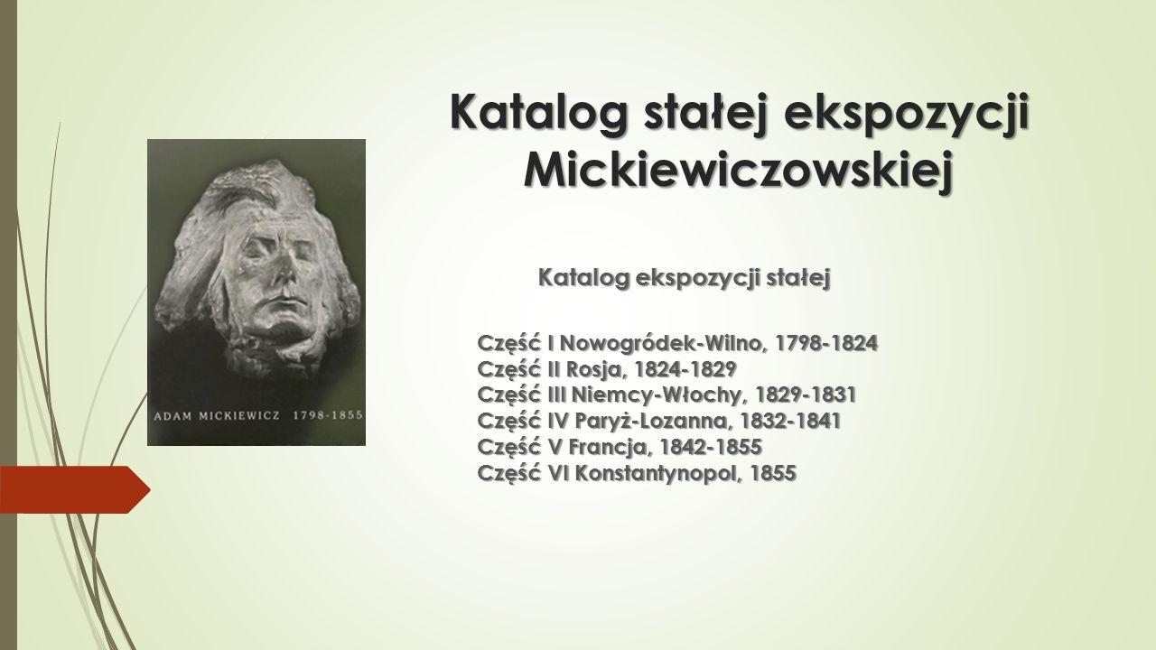 Katalog stałej ekspozycji Mickiewiczowskiej