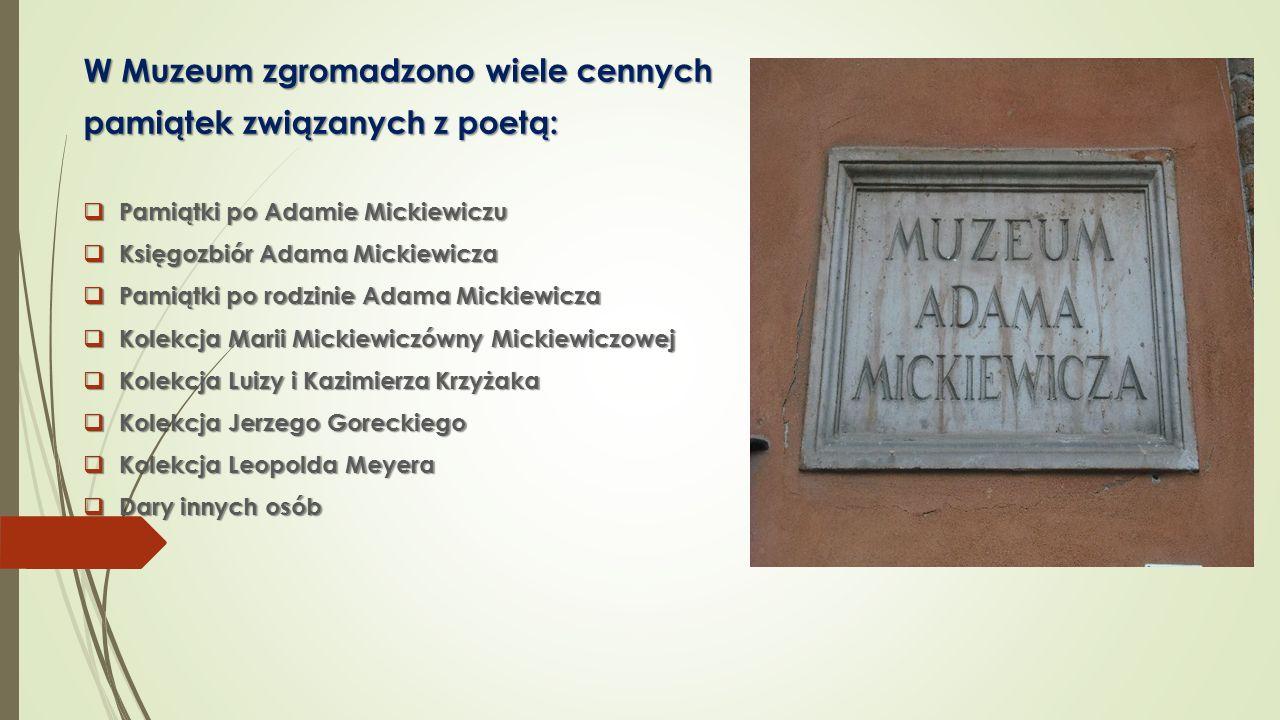 W Muzeum zgromadzono wiele cennych pamiątek związanych z poetą: