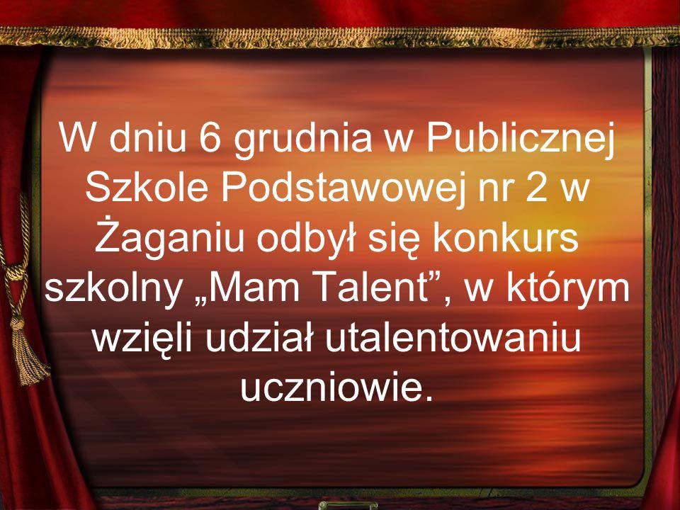 """W dniu 6 grudnia w Publicznej Szkole Podstawowej nr 2 w Żaganiu odbył się konkurs szkolny """"Mam Talent , w którym wzięli udział utalentowaniu uczniowie."""