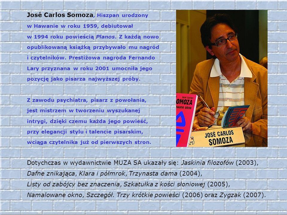 José Carlos Somoza, Hiszpan urodzony w Hawanie w roku 1959, debiutował w 1994 roku powieścią Planos. Z każdą nowo opublikowaną książką przybywało mu nagród i czytelników. Prestiżowa nagroda Fernando Lary przyznana w roku 2001 umocniła jego pozycję jako pisarza najwyższej próby. Z zawodu psychiatra, pisarz z powołania, jest mistrzem w tworzeniu wyszukanej intrygi, dzięki czemu każda jego powieść, przy elegancji stylu i talencie pisarskim, wciąga czytelnika już od pierwszych stron.