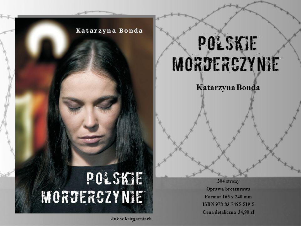 Katarzyna Bonda 304 strony Oprawa broszurowa Format 165 x 240 mm