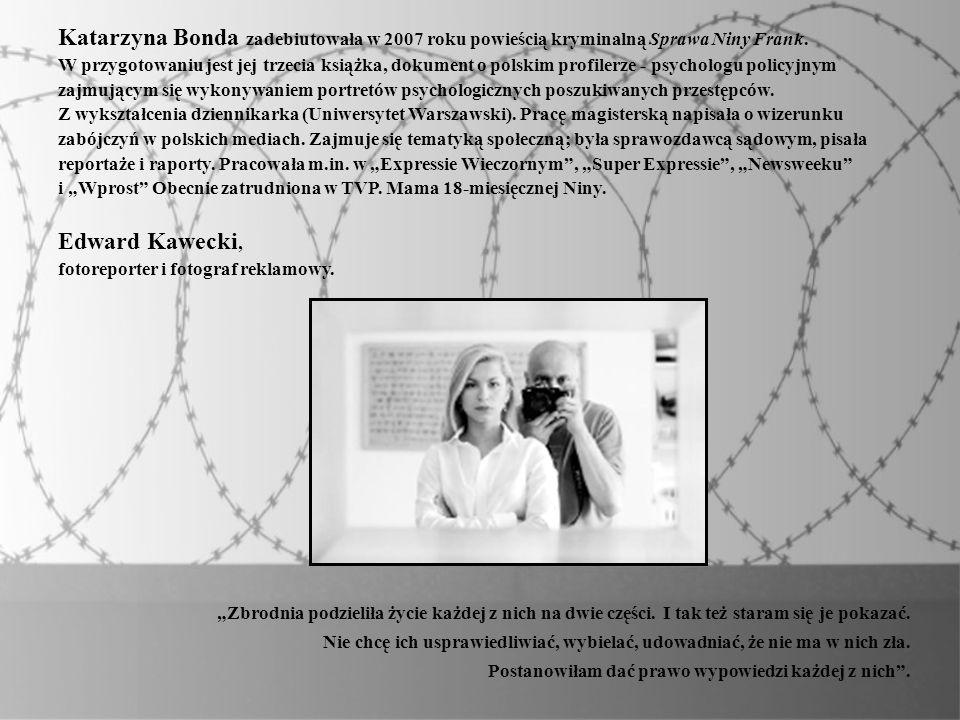 """Katarzyna Bonda zadebiutowała w 2007 roku powieścią kryminalną Sprawa Niny Frank. W przygotowaniu jest jej trzecia książka, dokument o polskim profilerze - psychologu policyjnym zajmującym się wykonywaniem portretów psychologicznych poszukiwanych przestępców. Z wykształcenia dziennikarka (Uniwersytet Warszawski). Pracę magisterską napisała o wizerunku zabójczyń w polskich mediach. Zajmuje się tematyką społeczną; była sprawozdawcą sądowym, pisała reportaże i raporty. Pracowała m.in. w """"Expressie Wieczornym , """"Super Expressie , """"Newsweeku i """"Wprost Obecnie zatrudniona w TVP. Mama 18-miesięcznej Niny."""