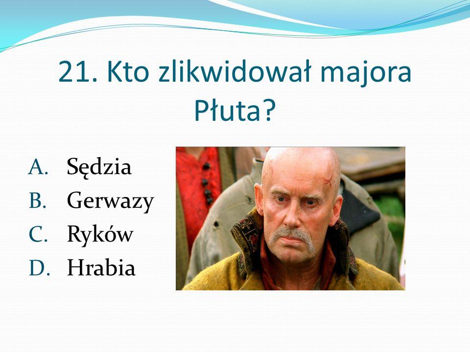 21. Kto zlikwidował majora Płuta