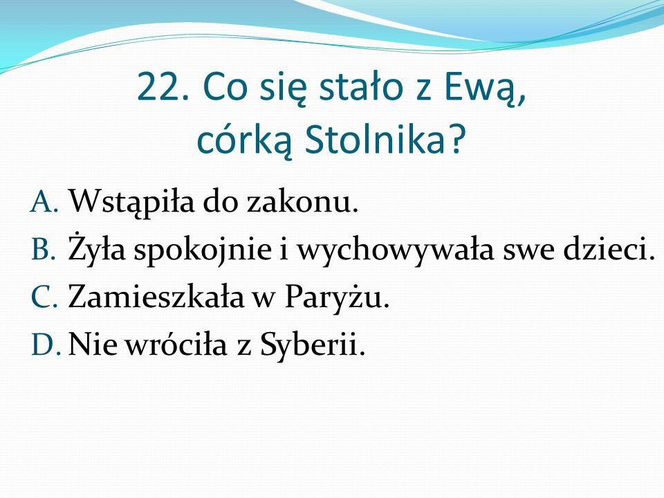 22. Co się stało z Ewą, córką Stolnika