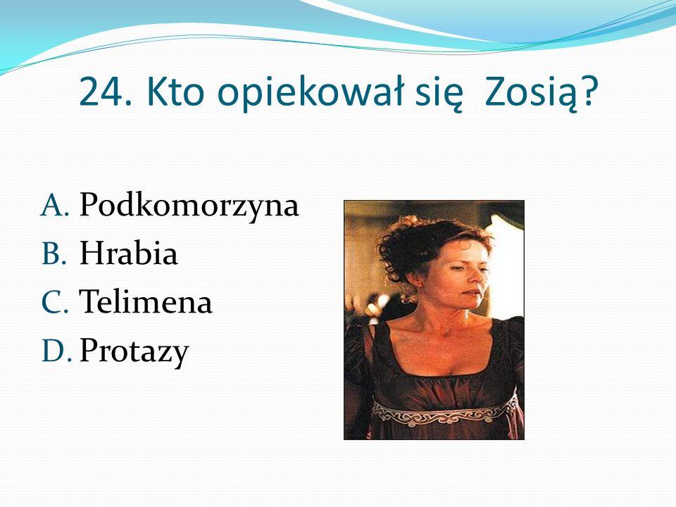 24. Kto opiekował się Zosią