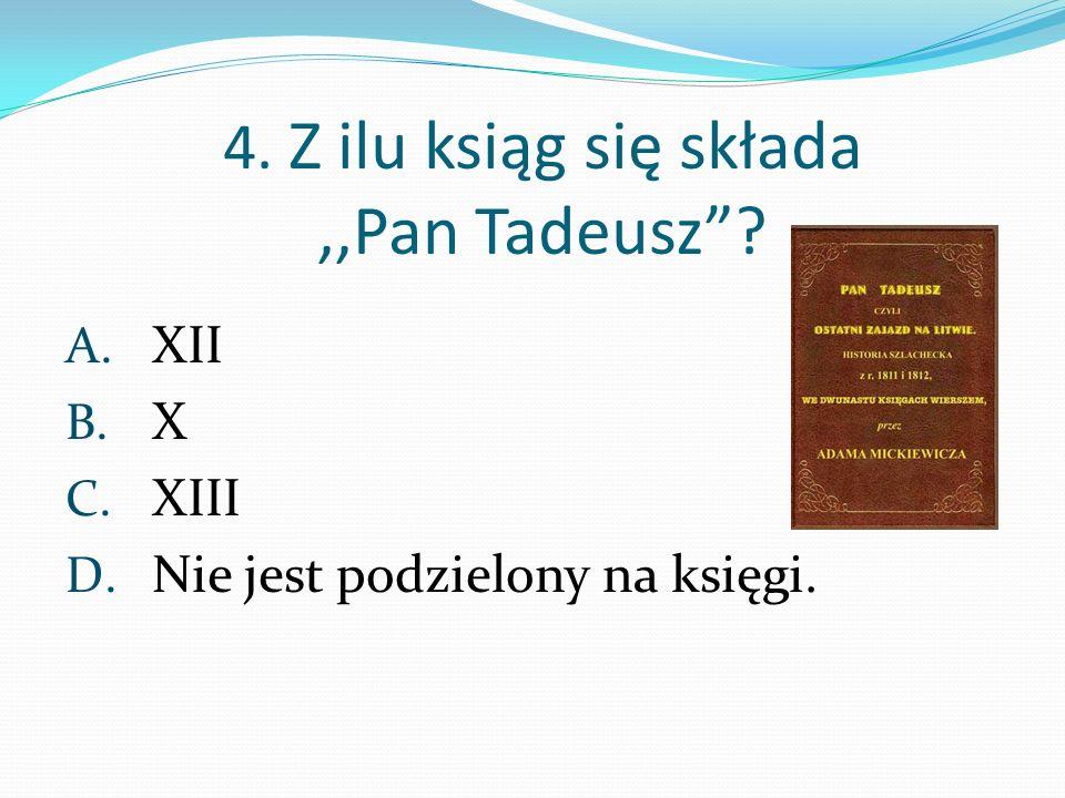 4. Z ilu ksiąg się składa ,,Pan Tadeusz