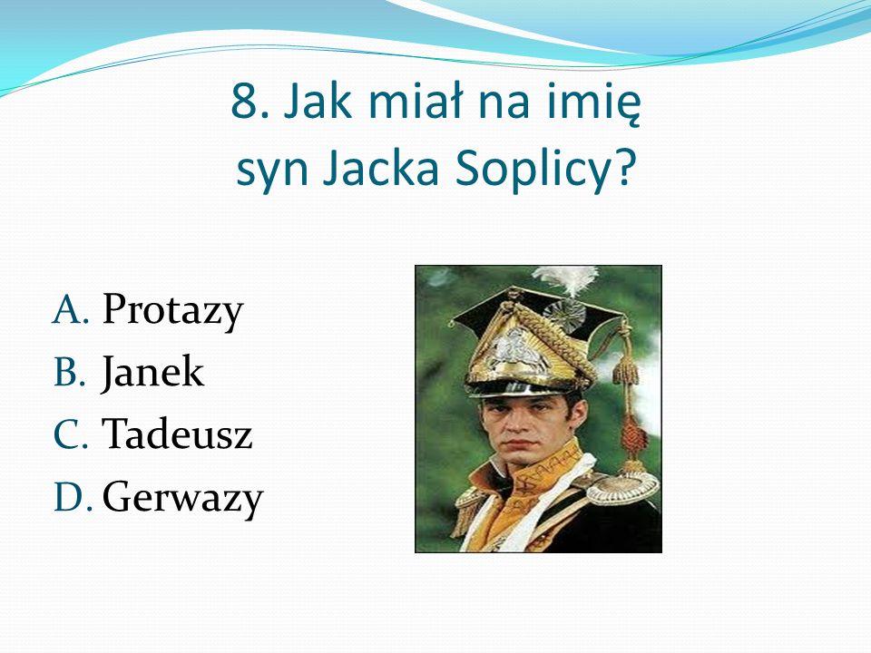 8. Jak miał na imię syn Jacka Soplicy