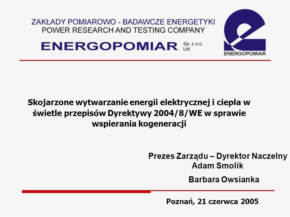 Prezes Zarządu – Dyrektor Naczelny Adam Smolik Barbara Owsianka