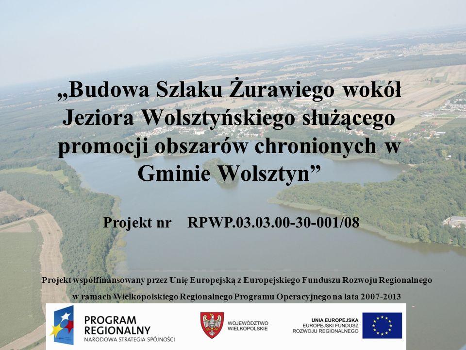 """""""Budowa Szlaku Żurawiego wokół Jeziora Wolsztyńskiego służącego promocji obszarów chronionych w Gminie Wolsztyn"""