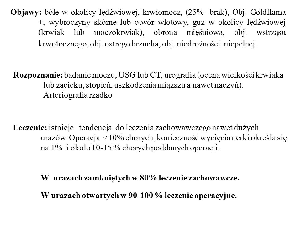 Objawy: bóle w okolicy lędźwiowej, krwiomocz, (25% brak), Obj