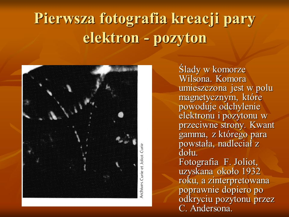 Pierwsza fotografia kreacji pary elektron - pozyton