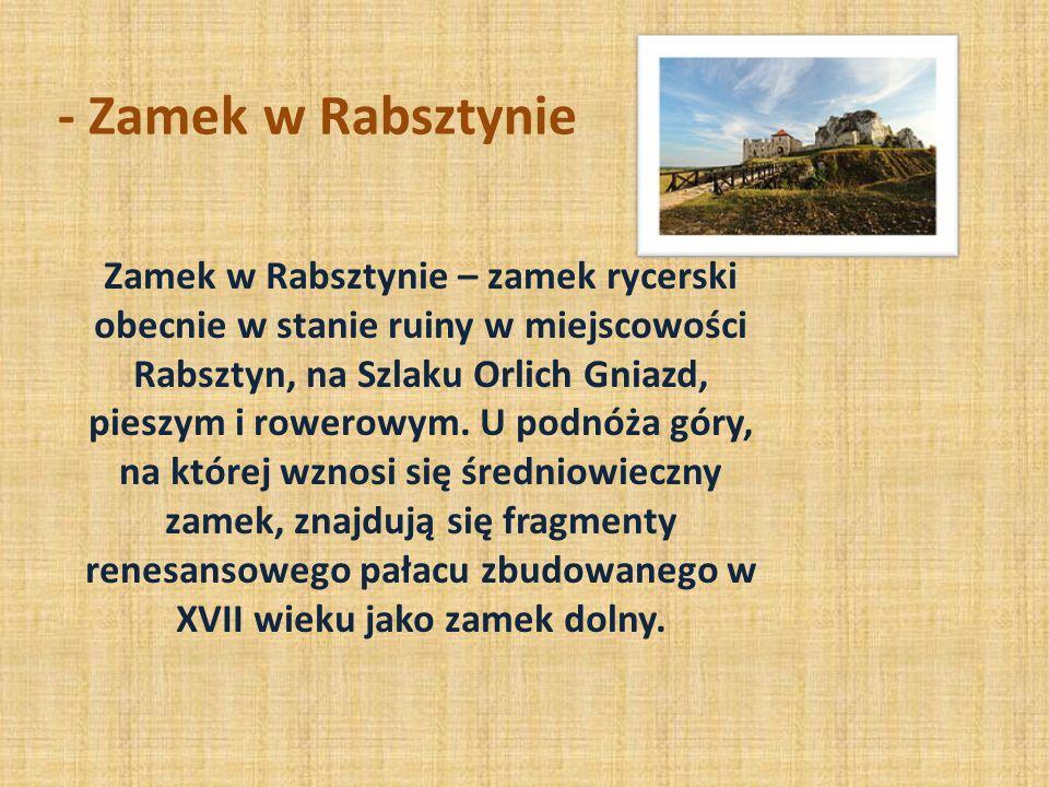 - Zamek w Rabsztynie