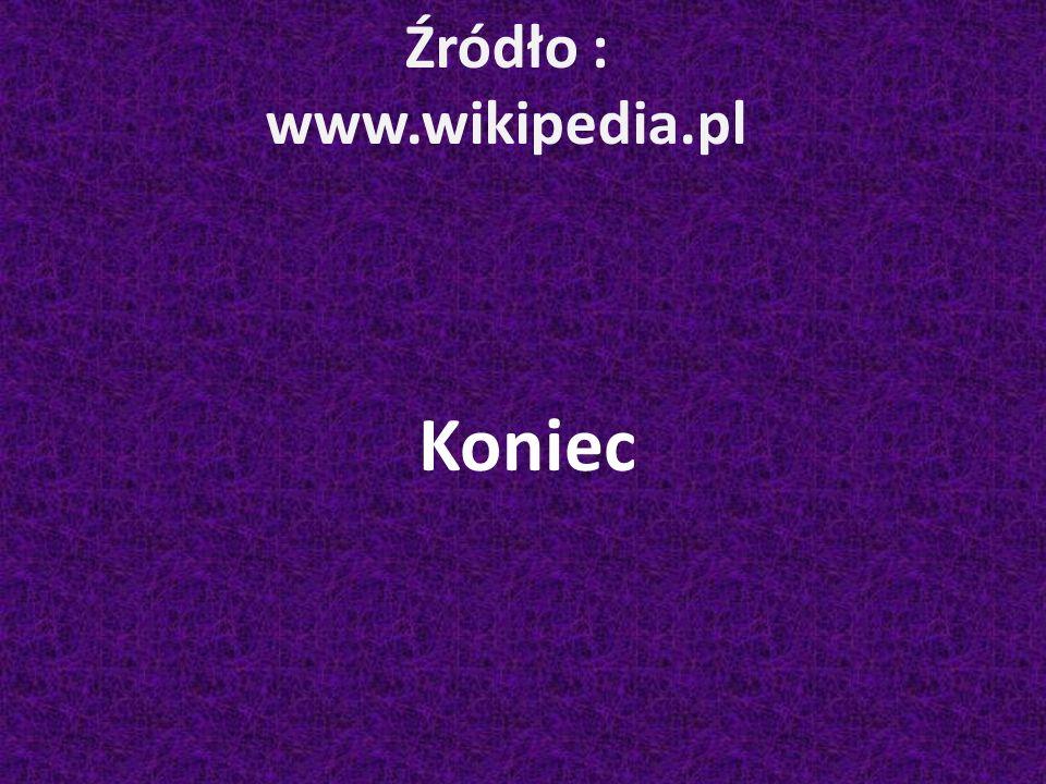 Źródło : www.wikipedia.pl