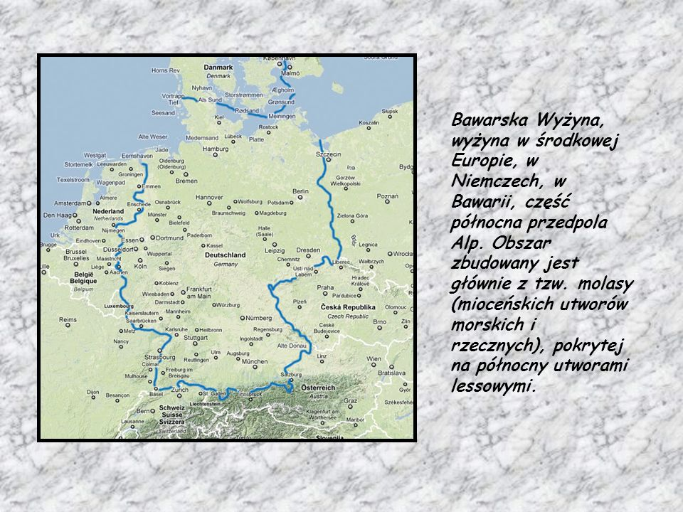 Bawarska Wyżyna, wyżyna w środkowej Europie, w Niemczech, w Bawarii, część północna przedpola Alp.
