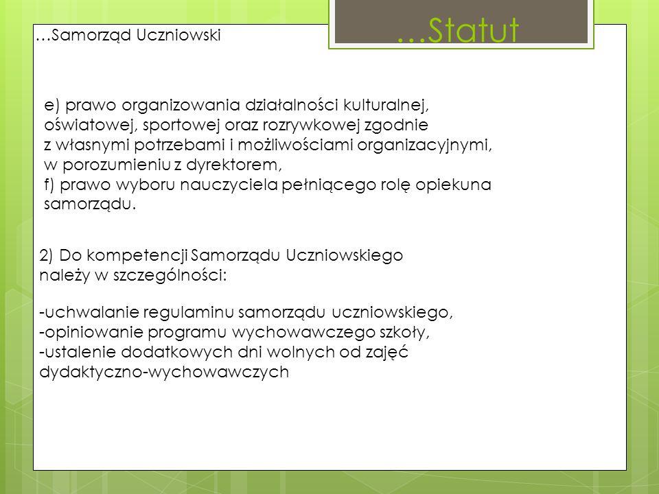 …Samorząd Uczniowski e) prawo organizowania działalności kulturalnej, oświatowej, sportowej oraz rozrywkowej zgodnie.