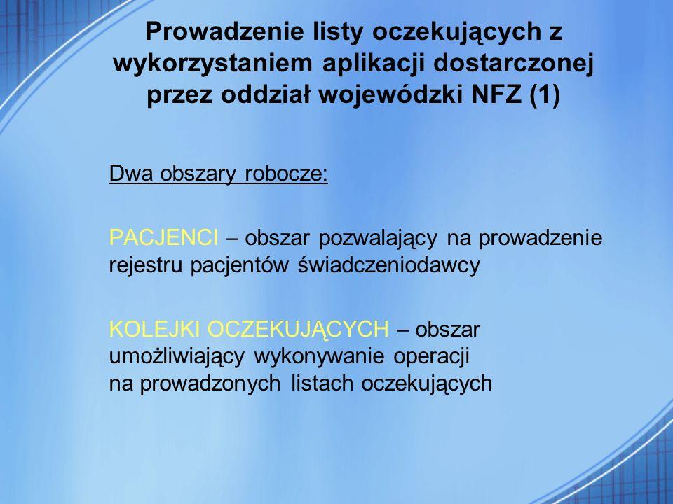 Prowadzenie listy oczekujących z wykorzystaniem aplikacji dostarczonej przez oddział wojewódzki NFZ (1)