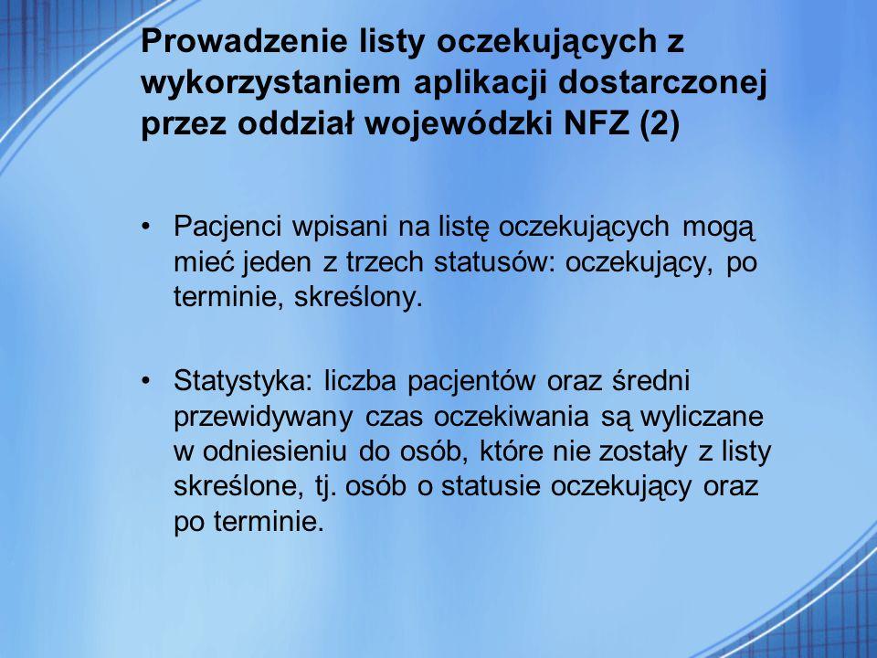 Prowadzenie listy oczekujących z wykorzystaniem aplikacji dostarczonej przez oddział wojewódzki NFZ (2)