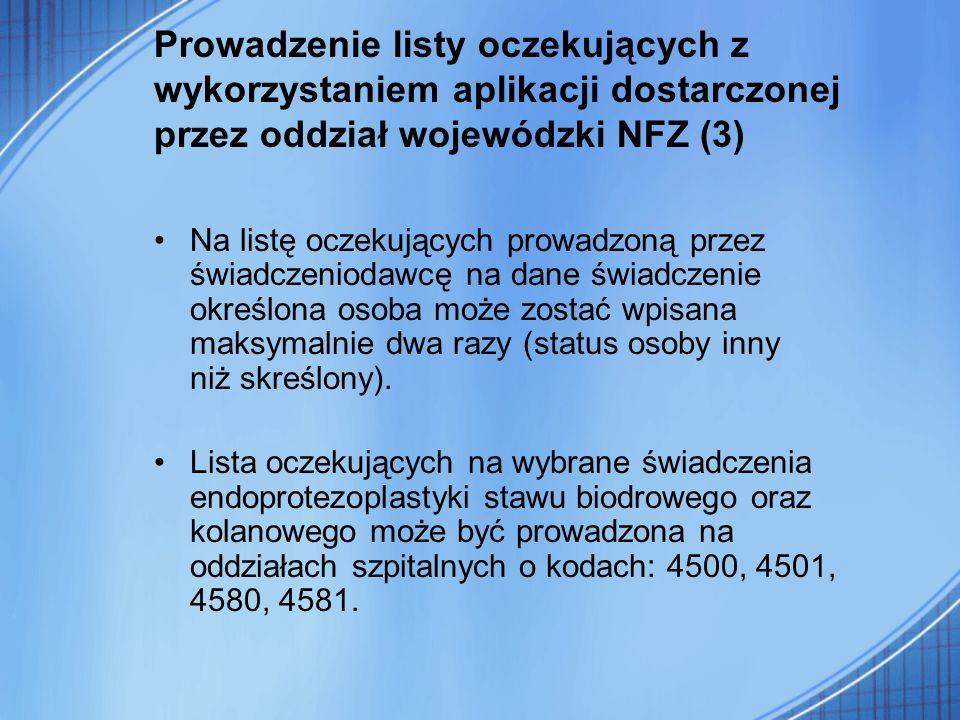 Prowadzenie listy oczekujących z wykorzystaniem aplikacji dostarczonej przez oddział wojewódzki NFZ (3)