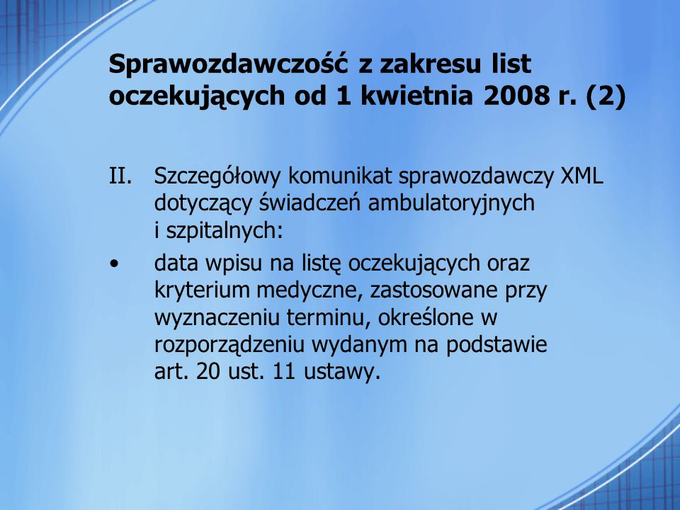 Sprawozdawczość z zakresu list oczekujących od 1 kwietnia 2008 r. (2)