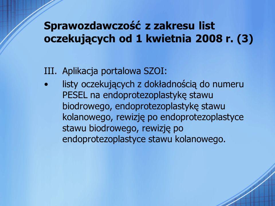 Sprawozdawczość z zakresu list oczekujących od 1 kwietnia 2008 r. (3)