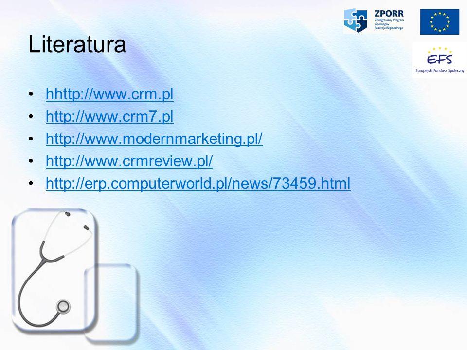 Literatura hhttp://www.crm.pl http://www.crm7.pl
