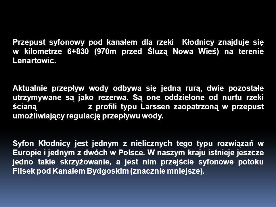 Przepust syfonowy pod kanałem dla rzeki Kłodnicy znajduje się w kilometrze 6+830 (970m przed Śluzą Nowa Wieś) na terenie Lenartowic.