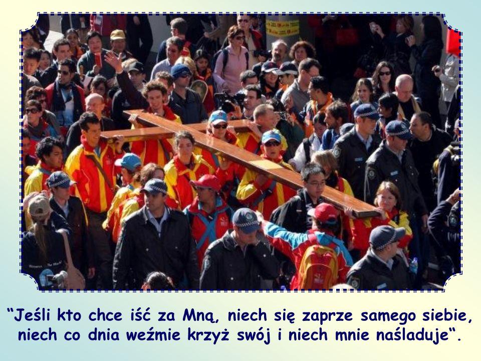 Jeśli kto chce iść za Mną, niech się zaprze samego siebie, niech co dnia weźmie krzyż swój i niech mnie naśladuje .