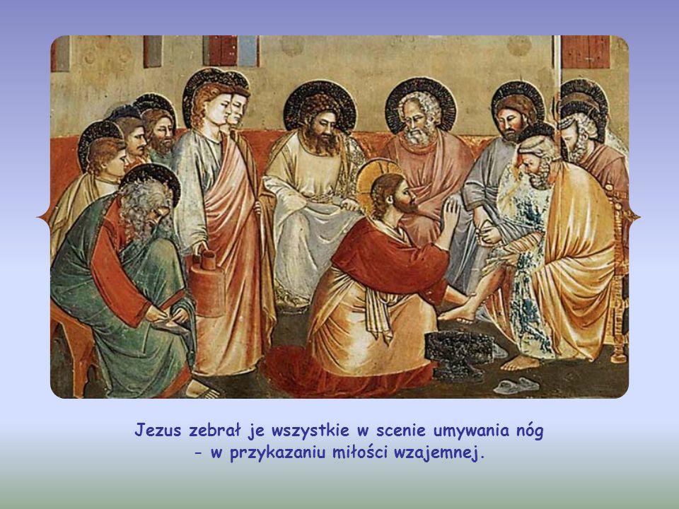 Jezus zebrał je wszystkie w scenie umywania nóg - w przykazaniu miłości wzajemnej.