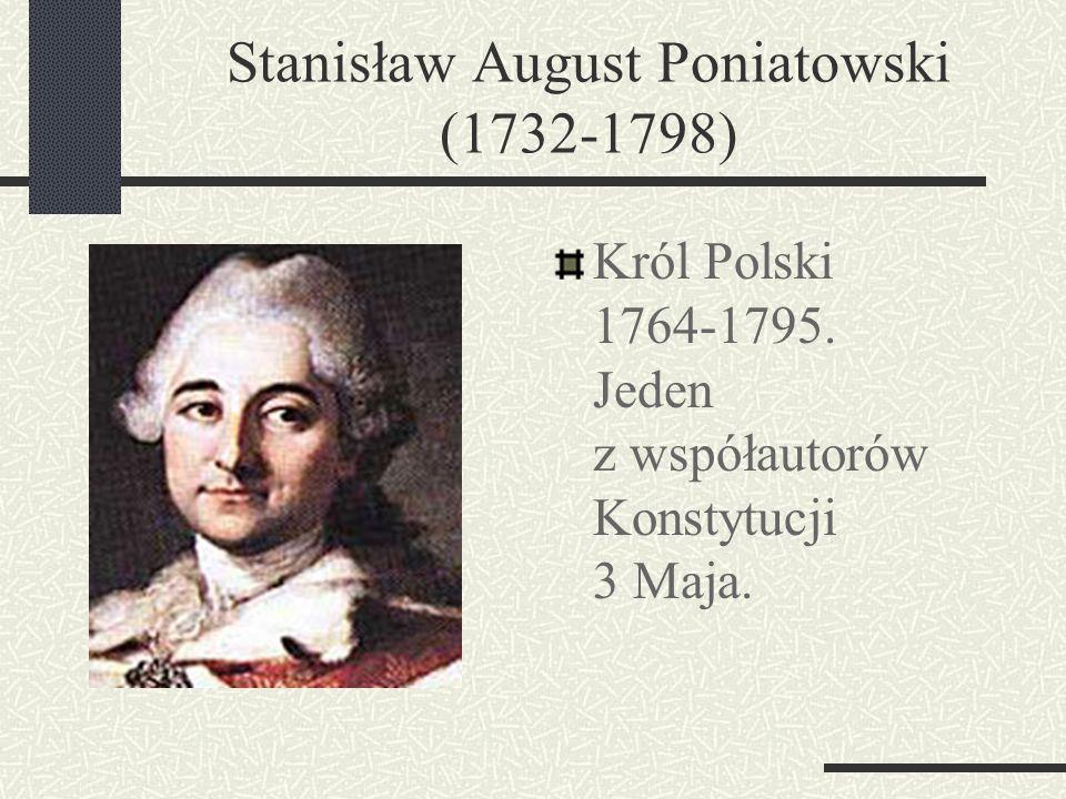 Stanisław August Poniatowski (1732-1798)