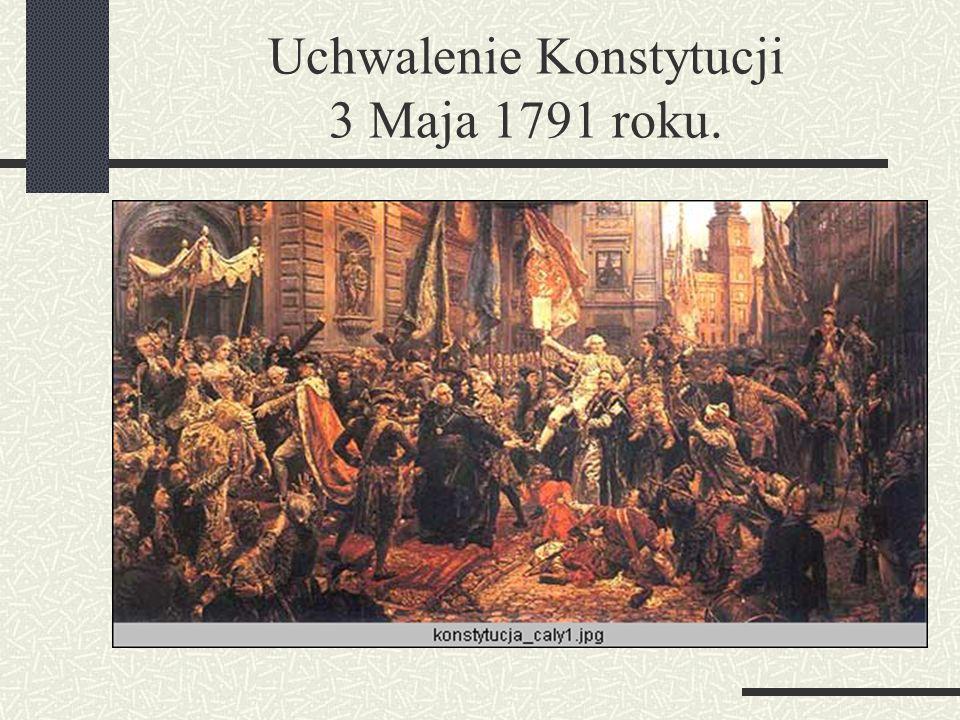 Uchwalenie Konstytucji 3 Maja 1791 roku.