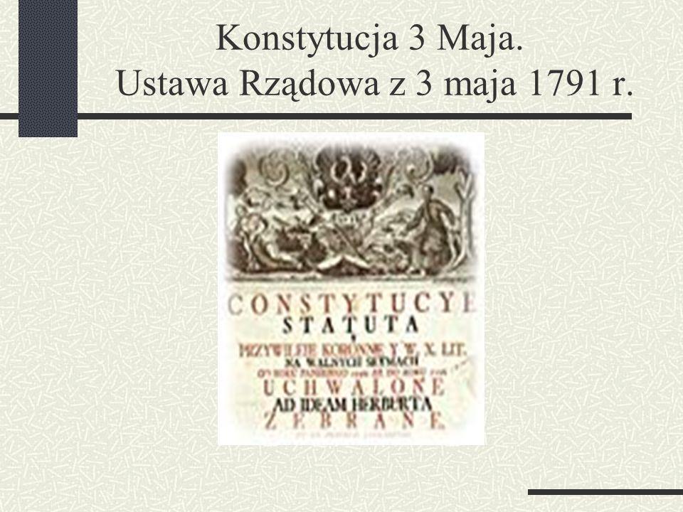 Konstytucja 3 Maja. Ustawa Rządowa z 3 maja 1791 r.