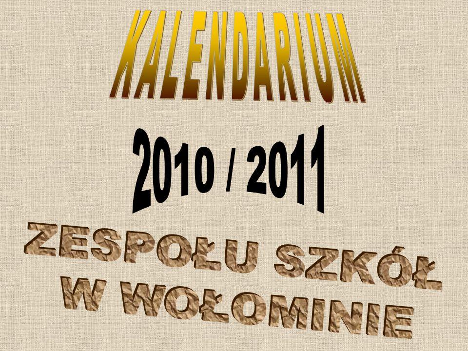 KALENDARIUM 2010 / 2011 ZESPOŁU SZKÓŁ W WOŁOMINIE