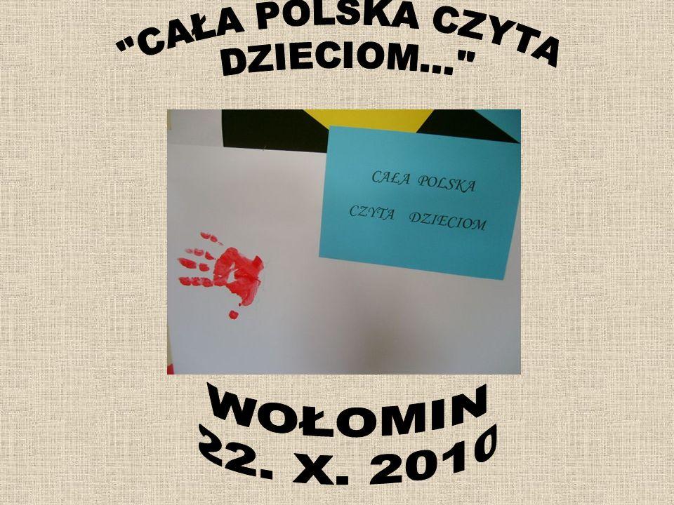 CAŁA POLSKA CZYTA DZIECIOM... WOŁOMIN 22. X. 2010