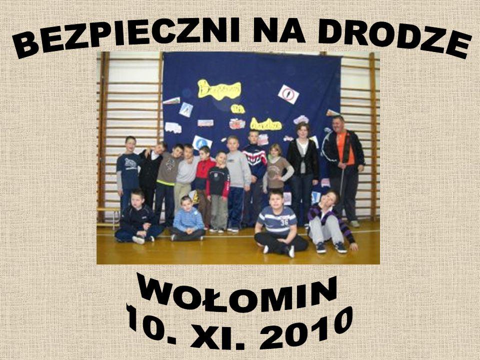 BEZPIECZNI NA DRODZE WOŁOMIN 10. XI. 2010