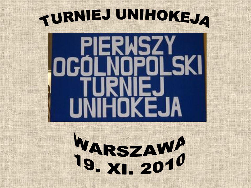 TURNIEJ UNIHOKEJA WARSZAWA 19. XI. 2010