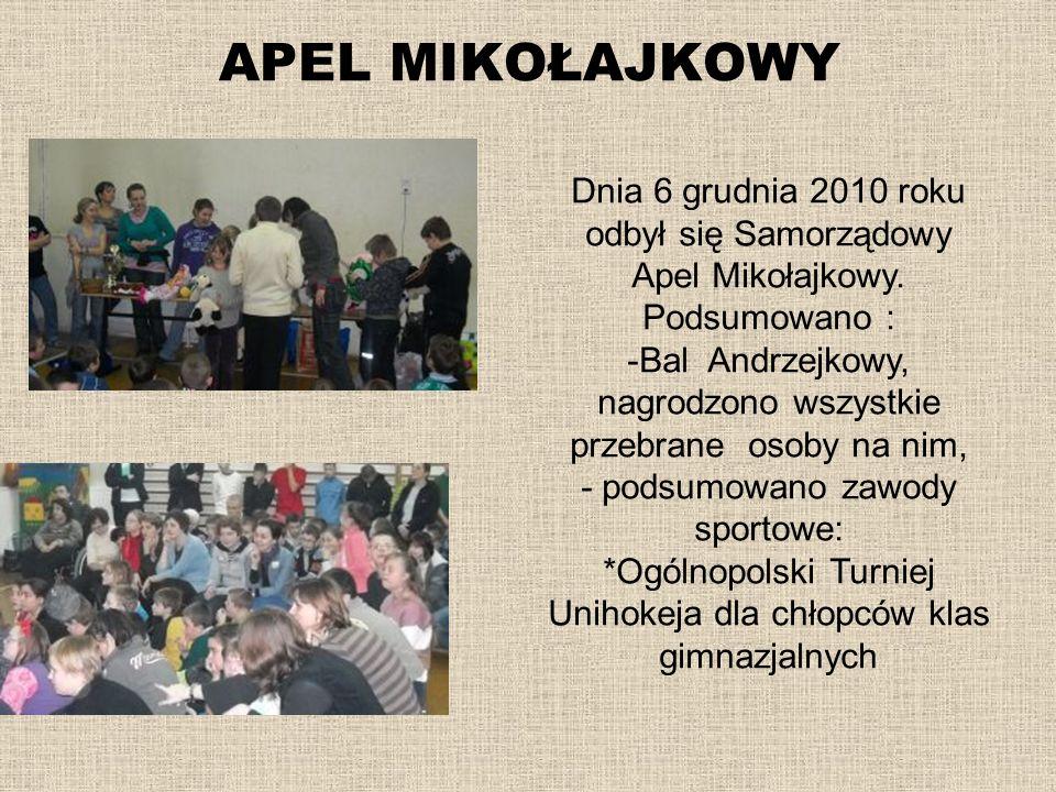 APEL MIKOŁAJKOWY Dnia 6 grudnia 2010 roku odbył się Samorządowy Apel Mikołajkowy. Podsumowano :