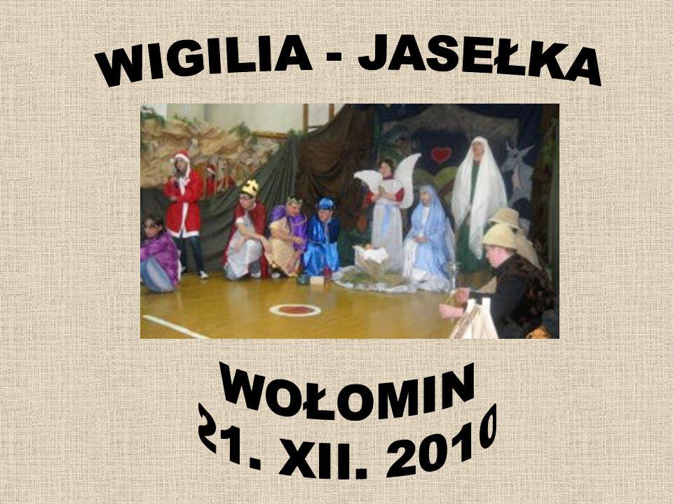 WIGILIA - JASEŁKA WOŁOMIN 21. XII. 2010