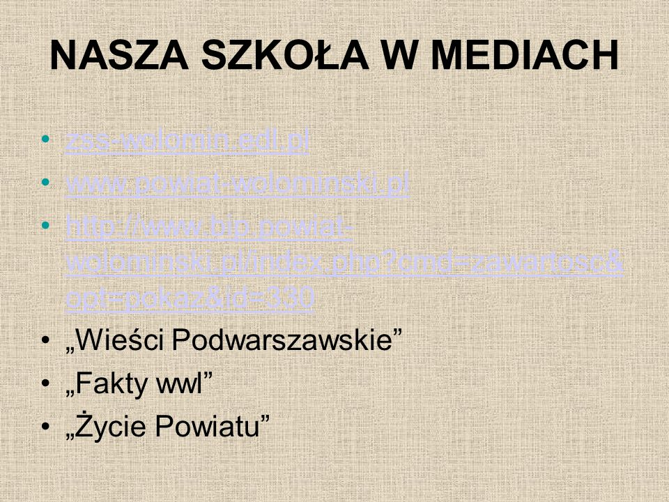 NASZA SZKOŁA W MEDIACH zss-wolomin.edl.pl www.powiat-wolominski.pl