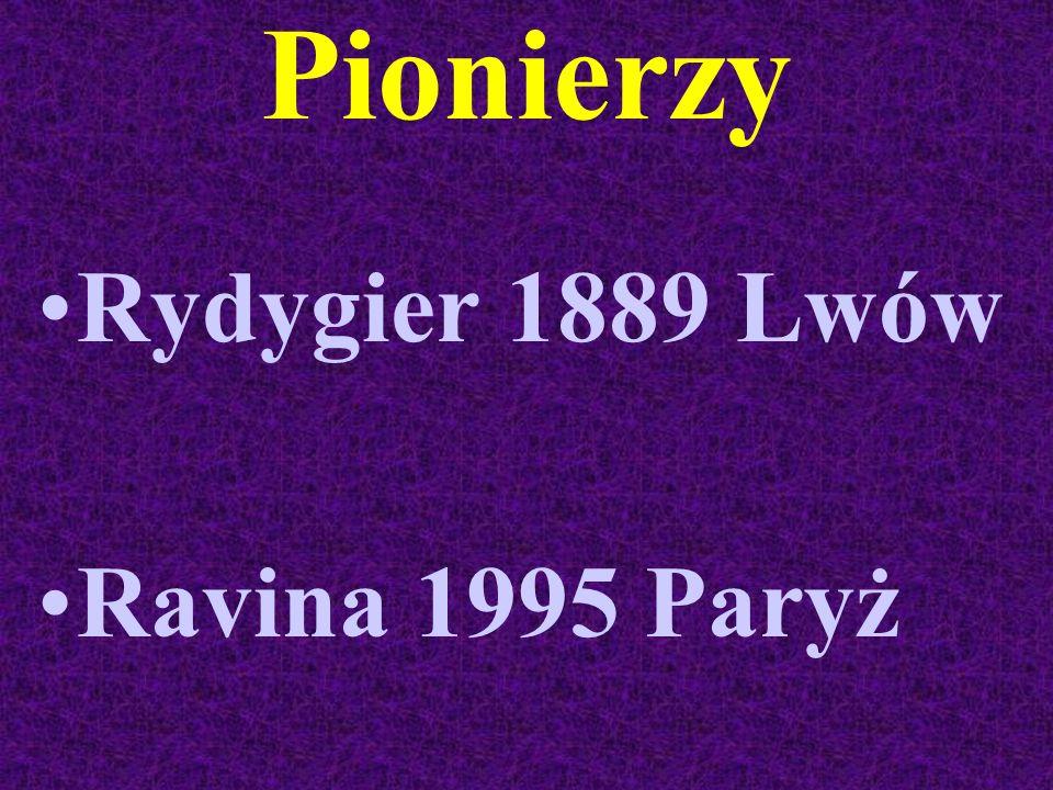 Pionierzy Rydygier 1889 Lwów Ravina 1995 Paryż